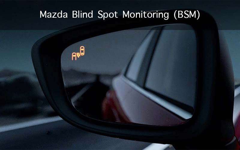 Mazda Blind Spot Monitoring (BSM)