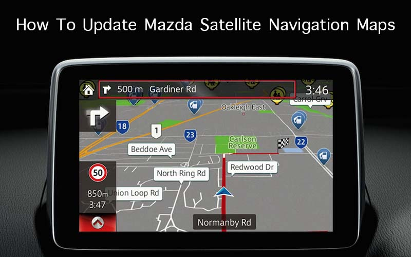 How To Update Mazda Satellite Navigation Maps