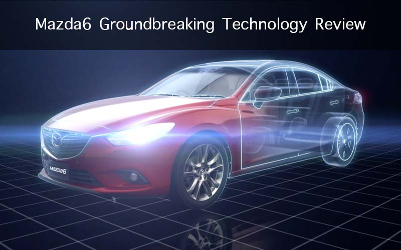 Mazda6 Groundbreaking Technology Review