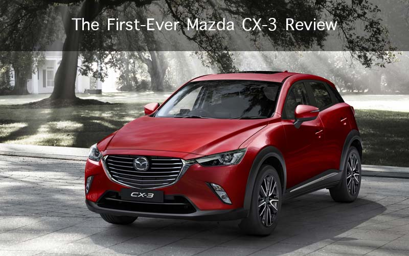 The First-Ever Mazda CX-3 Review